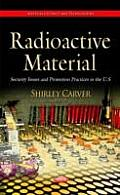 Radioactive Material: Security Issues and Protection Practices in the U.S.