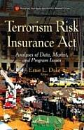 Terrorism Risk Insurance Act: Analyses of Data, Market, and Program Issues