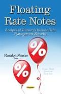 Floating Rate Notes: Analysis of Treasury's Newest Debt Management Security