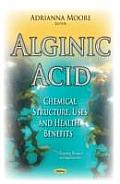 Alginic Acid: Chemical Structure, Uses and Health Benefits