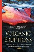 Volcanic Eruptions: Triggers, Role of Climate Change & Environmental Effects