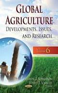 Global Agriculture: Developments, Issues & Research