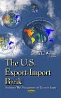 U.S. Export-import Bank: Analyses of Risk Management & Exposure Limits