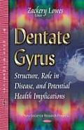 Dentate Gyrus: Structure, Role in Disease & Potential Health Implications