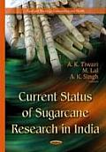 Current Status of Sugarcane Research in India