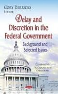 Delay and Discretion in the Federal Government