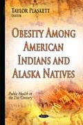 Obesity Among American Indians and Alaska Natives