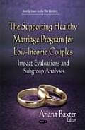 The Supporting Healthy Marriage Program for Low-Income Couples