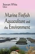 Marine Finfish Aquaculture and the Environment