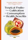 Tropical Fruits - from Cultivation to Consumption and Health Benefits