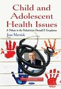 Child & Adolescent Health Issues: a Tribute To the Pediatrician Donald E Greydanus