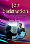 Job Satisfaction: Determinants, Workplace Implications and Impacts on Psychological Well-being