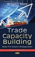 Trade Capacity Building: Analyses of U.S. Assistance To Developing Countries