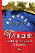 Venezuela: Conditions, Issues and U.S. Relations