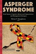 Asperger Syndrome: Risk Factors, Cognitive-behavioral Characteristics and Management Strategies
