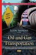 Oil and Gas Transportation: Pipeline and Rail Infrastructure Issues