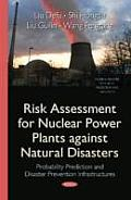 Risk Assessment for Nuclear Power Plants Against Natural Disasters: Probability Prediction and Disaster Prevention Infrastructures