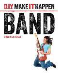 Band (D.I.Y. Make It Happen)
