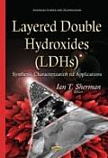 Layered Double Hydroxides: Synthesis, Characterization & Applications