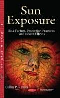 Sun Exposure: Risk Factors, Protection Practices and Health Effects