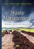 Waste Management: Challenges, Threats & Opportunities