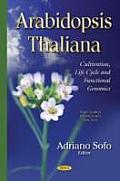Arabidopsis Thaliana: Cultivation, Life Cycle & Functional Genomics