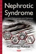 Nephrotic Syndrome: Etiology, Pathogenesis & Pathology
