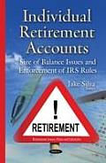 Individual Retirement Accounts: Size of Balance Issues & Enforcement of Irs Rules