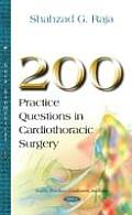 200 Practice Questions in Cardiothoracic Surgery