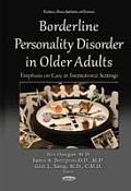 Borderline Personality Disorder in Older Adults: Emphasis on Care in Institutional Settings