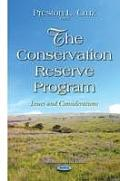 Conservation Reserve Program: Issues & Considerations(Agriculture Issues and Policies)