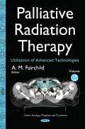 Palliative Radiation Therapy: Utilization of Advanced Technologies