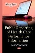Public Reporting of Health Care Performance Information