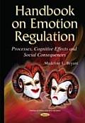 Handbook on Emotion Regulation: Processes, Cognitive Effects and Social Consequences