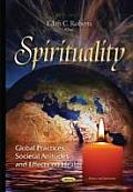 Spirituality: Global Practices, Societal Attitudes and Effects on Health