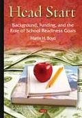 Head Start: Background, Funding, and the Role of School Readiness Goals