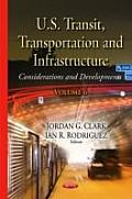 U.S. Transit, Transportation and Infrastructure: Considerations and Developments