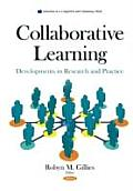 Collaborative Learning: Developments in Research and Practice