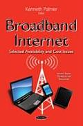Broadband Internet: Selected Availability and Cost Issues