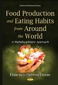 Food Production and Eating Habits from Around the World