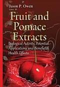 Fruit & Pomace Extracts: Biological Activity, Potential Applications & Beneficial Health Effects