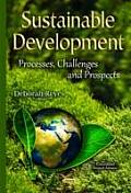 Sustainable Development: Processes, Challenges & Prospects