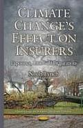 Climate Changes Effect on Insurers: Exposures, Risks & Preparations