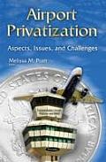 Airport Privatization: Aspects, Issues, and Challenges