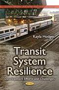 Transit System Resilience: Development Efforts & Challenges