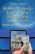 Mobile Access To Government Information & Services: Trends & Federal Actions