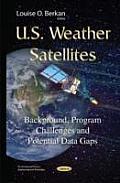 U.S. Weather Satellites: Background, Program Challenges and Potential Data Gaps