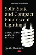 Solid-state & Compact Fluorescent Lighting: Lessons Learned on the Way To Market