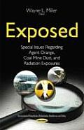 Exposed: Special Issues Regarding Agent Orange, Coal Mine Dust & Radiation Exposures