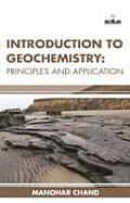 Introduction To Geochemistry: Principles and Application